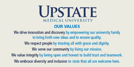 We are Upstate. We drive innovation and discovery. We respect people. We serve our community. We value integrity.