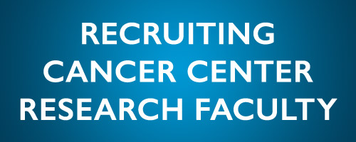 Recruiting Cancer Center Research Faculty
