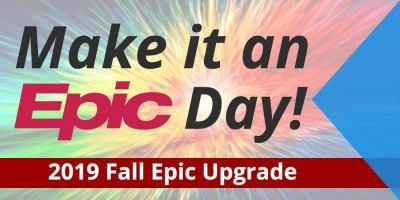 2019 Fall Epic Upgrade
